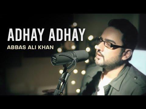 Abbas Ali Khan  Adhay Adhay Single