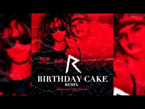 Rihanna - Birthday Cake (Remix) (feat. Chris Brown)