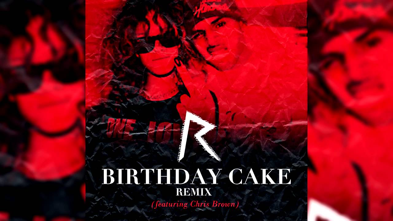Birthday Cake Rihanna Remix Chris Brown