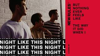 New Rules - Night Like This (Lyric Video)