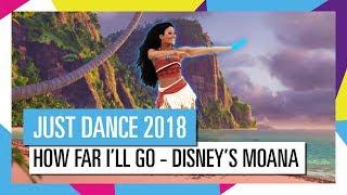 HOW FAR I'LL GO - DISNEY'S MOANA / JUST DANCE 2018 [OFFICIAL] HD