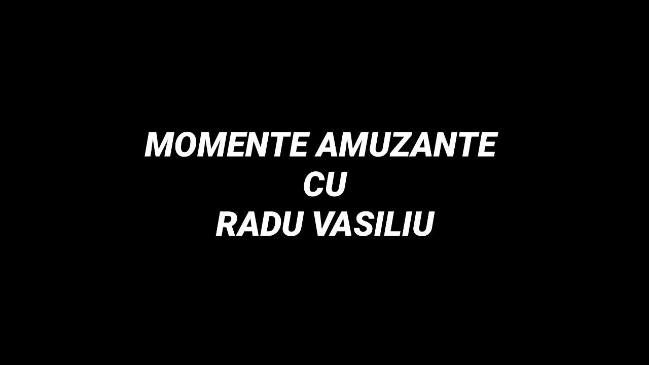 Download Funny moments cu #Radu Vasiliu!!!!!