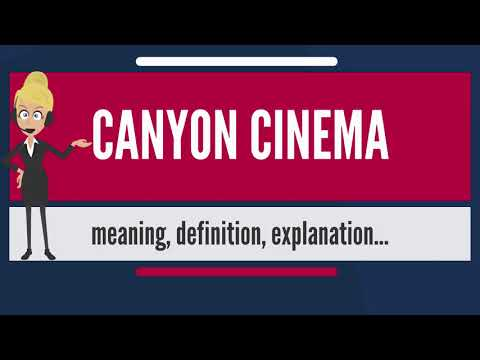 What is CANYON CINEMA? What does CANYON CINEMA mean? CANYON CINEMA meaning & explanation
