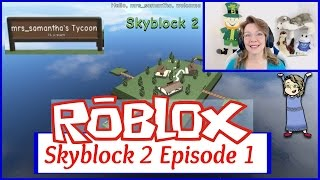 Roblox Skyblock 2 Episode 1 Build a Woodshed Mrs. Samantha