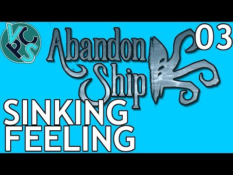 Abandon Ship! Ep03 - Sinking Feeling – FTL Type Naval Exploration and Battle Game