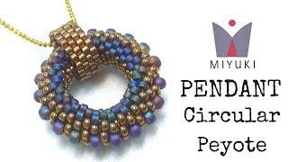 Beading Ideas - How to Stitch a Peyote Circular Pendant with Miyuki