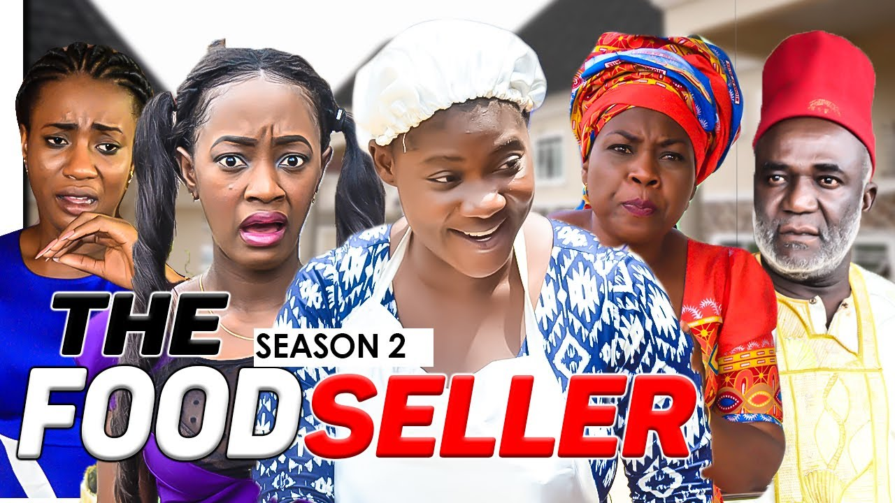 THE FOOD SELLER 2 - LATEST NIGERIAN NOLLYWOOD MOVIES