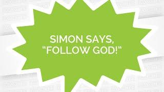 """Favorites #3 - Simon Says, """"Follow God!"""" Video"""