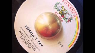 Willie Rodriguez Orchestra - Resbala Y Cay (Fonseca)