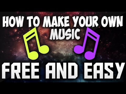 How to Make Your own Music🎶   Make Your Own Music - 2016/2017