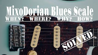 truly understanding the mixodorian blues scale: learn how to actually use it.
