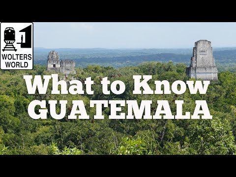 Visit Guatemala - What to Know Before You Visit Guatemala