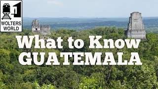 Guatemala - What to Know Before You Visit Guatemala
