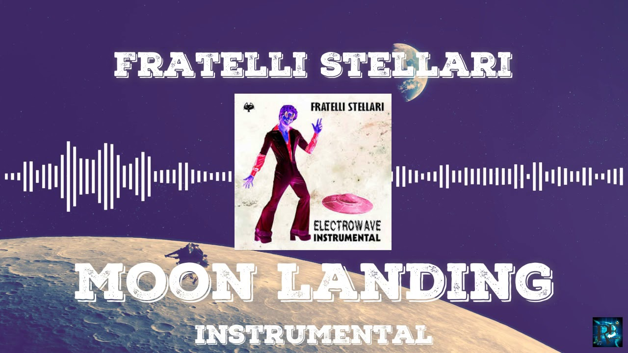 Fratelli Stellari Moon Landing Instrumental Youtube Background Music Youtube