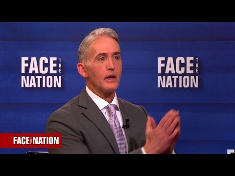 Extended interview: Rep. Trey Gowdy on Face the Nation