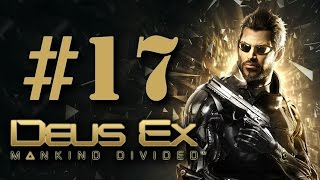 Прохождение Deus Ex: Mankind Divided на русском - часть 17 - База в Альпах