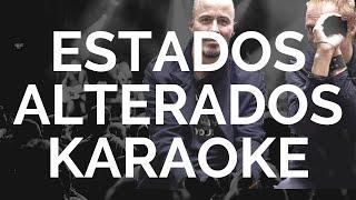 Karaoke El Velo - Estados Alterados (Julian Escudero)