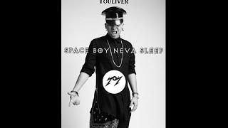 Touliver - Space Boy Neva Sleep (DJ YoY Remix)