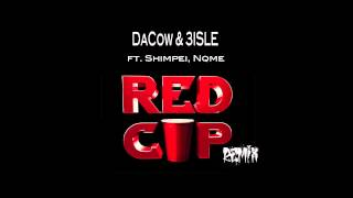 Red Cup Remix DaCow & 3ISLE ft Shimpei, Nqme