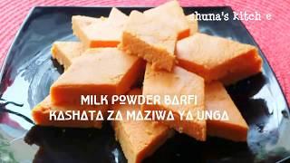 MILK POWDER BARFI / KASHATA ZA MAZIWA YA UNGA ( English&Swahili)