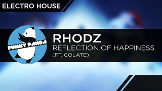 ElectroHOUSE || Rhodz - Reflection of Happiness (ft. Colate)