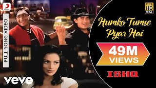 Download Ishq - Humko Tumse Pyar Hai | Aamir Khan | Ajay Devgan Mp3
