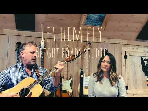Let Him Fly (Patty Griffin Cover) By Jen Kipley And Barry Bright Sr.