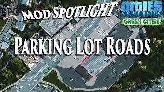 Parking Lot Roads - Mod Spotlight - [Cities: Skylines]