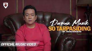 Dorman Manik - So Tarpasiding ( Official Video )