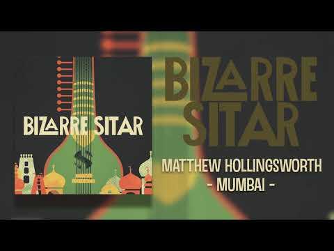 Bizarre Sitar   Matthew Hollingsworth - Mumbai