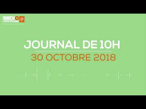Le journal de10h du 30 Octobre 2018 - Radio Côte d'Ivoire