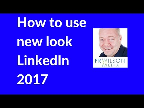 LinkedIn 2017  - The new LinkedIn experience