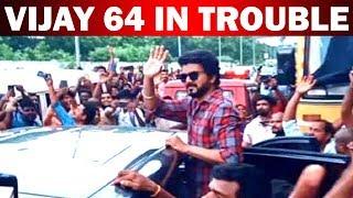 Vijay 64 in trouble