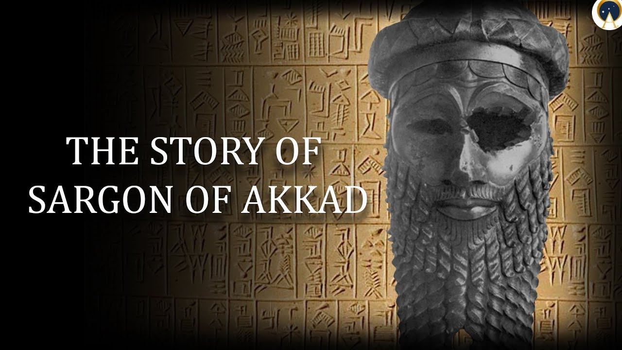 SARGON OF AKKAD: The Rise and Fall of An Empire