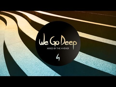 We Go Deep #4 - Mixed by The Avener (Full Mix HQ)