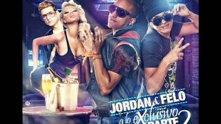Jordan Y Felo - A Lo Exclusivo Part 2 Prod. Producer