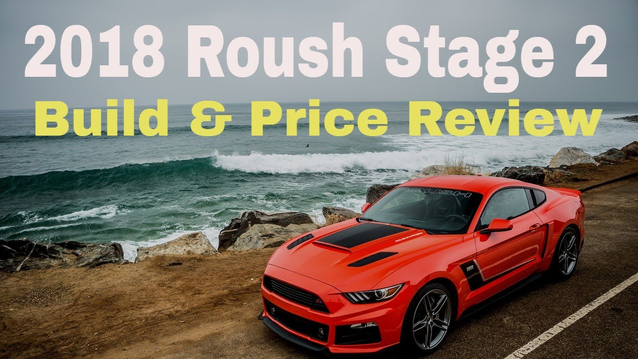2018 roush mustang stage 2 build and price review roush vehicle configurator