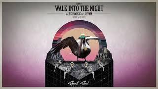 Alex Hook Feat. Shyam P - Walk Into The Night (Original Mix)