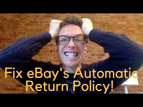 The Only Way to Fix eBay's Automatic Return Policy