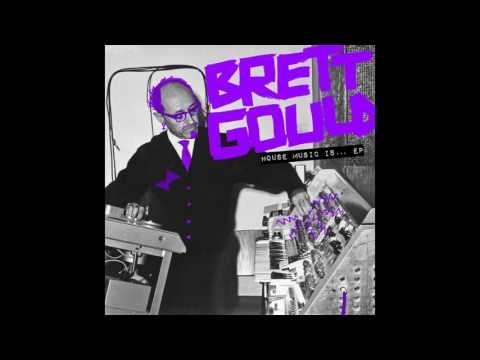 Brett Gould - House Music Is… (Snatch!...