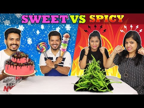 SWEET VS SPICY CHALLENGE   SWEET VS SPICY FOOD COMPETITION