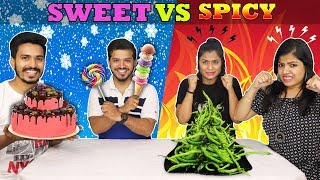 SWEET VS SPICY CHALLENGE | SWEET VS SPICY FOOD COMPETITION