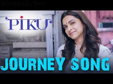 Dheere chalna hai mushkil : Journey song( PIKU) - YouTube