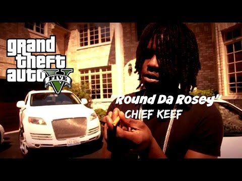 "GTA 5 - ""Round Da Rosey"" Mini Edit - Chief Keef (HD)"