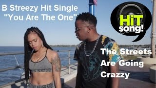 "B Streezy ""You Are The One"" Official Video 2016"