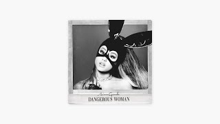 ariana grande - dangerous woman (full album)
