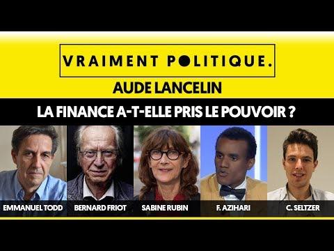 LA FINANCE A-T-ELLE PRIS LE POUVOIR ? - VRAIMENT POLITIQUE