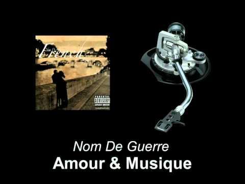 Nom De Guerre - Amour & Musique