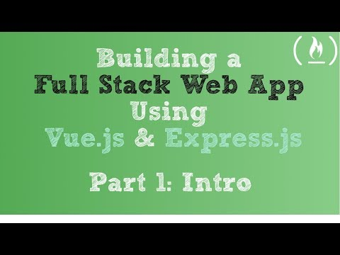 Full Stack Web App using Vue.js & Express.js: Part 1 - Intro