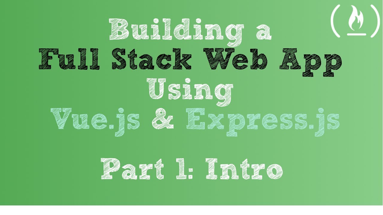 Full Stack Web App using Vue.js & Express.js: Part 1 - Intro
